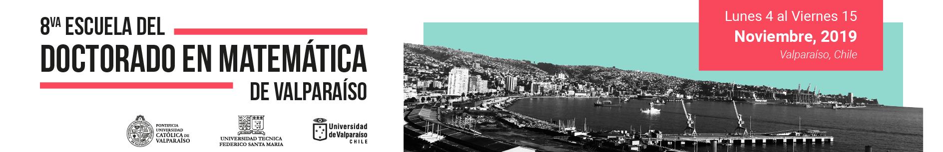 Vlll Escuela del Doctorado en Matemática de Valparaíso